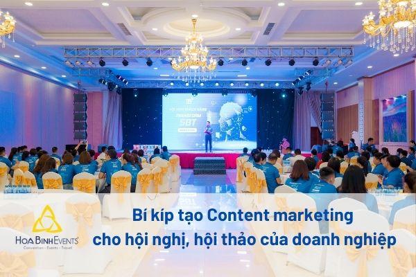 Bí kíp tạo Content marketing cho hội nghị, hội thảo của doanh nghiệp