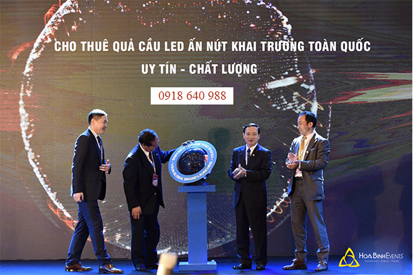 Sự kiện ấn tượng nhờ sử dụng quả cầu LED ấn nút khai trương