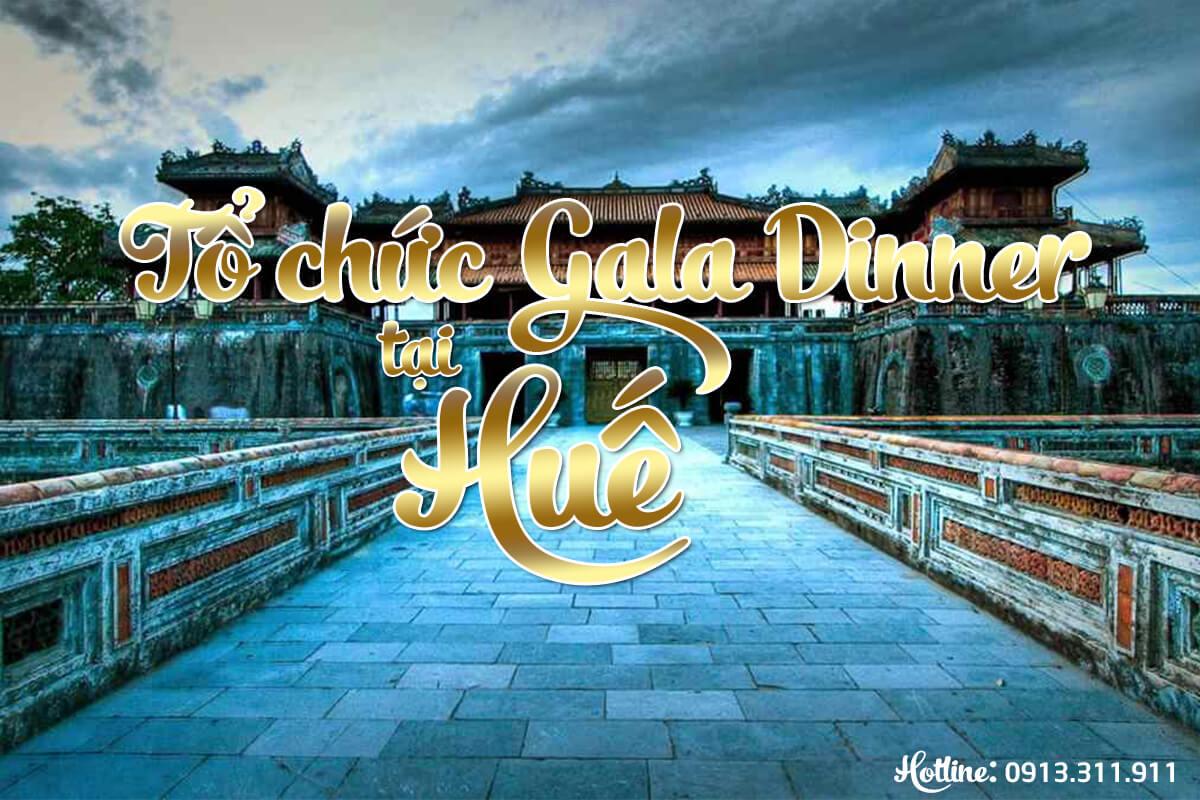 Tổ Chức Gala Dinner Tại Huế